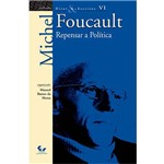 Livro - Repensar a Política - Coleção Ditos e Escritos Vol. VI