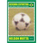 Livro - Resenha Esportiva: Dramas, Comédias e Tragédias de Sete Copas do Mundo