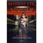Livro - Resident Evil: o Incidente de Caliban Cove