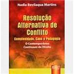Livro - Resolução Alternativa de Conflito: Complexidade, Caos e Pedagogia
