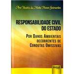 Livro - Responsabilidade Civil do Estado: por Danos Ambientais Decorrentes de Condutas Omissivas
