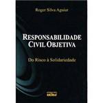 Livro - Responsabilidade Civil Objetiva: do Risco à Solidariedade