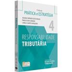 Livro - Responsabilidade Tributária - Coleção Prática e Estratégia - Vol. 4