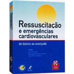 Livro - Ressuscitação e Emergências Cardiovasculares - do Básico ao Avançado