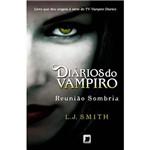 Livro Reunião Sombria - Série Diários do Vampiro Volume 4