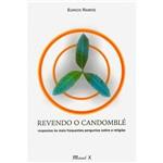 Livro - Revendo o Candomblé: Respostas às Mais Frequentes Perguntas Sobre a Religião