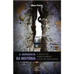 Livro - Reviravolta da História, a - a Queda do Muro de Berlim e o Fim do Comunismo