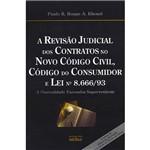 Livro - Revisão Judicial dos Contratos no Novo Código Civil, Código do Consumidor e Lei Nº 8.666/93 (A): a Onerosidade Excessiva Superveniente
