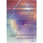 Livro - Revolução Neurotecnológica, a - Como a Neurociência Está Mudando o Nosso Mundo