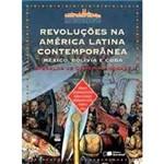 Livro - Revoluções na América Latina Contemporânea - México, Bolívia e Cuba