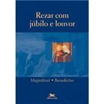 Livro - Rezar com Júbilo e Louvor: Magnificat Benedictus