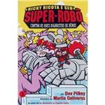 Livro - Ricky Ricota e Seu Super-Robô - Contra as Aves Vigaristas de Vênus
