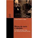 Livro - Rimas de Ouro e Sândalo: a Presença de Victor Hugo Nas Crônicas de Machado de Assis