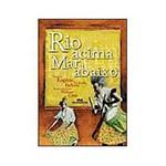Livro - Rio Acima, Mar Abaixo