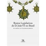 Livro - Rostos Legislativos de D. João VI no Brasil