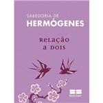 Livro - Sabedoria de Hermógenes: Relação a Dois