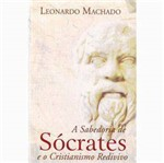 Livro - Sabedoria de Socrates e o Cristianismo Redivivo, a