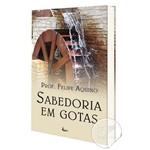 Livro Sabedoria em Gotas (felipe Aquino)