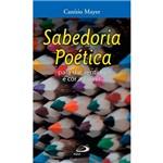 Livro - Sabedoria Poética: para Dar Sentido e Cor ao Viver