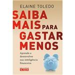 Livro - Saiba Mais para Gastar Menos: Aprenda a Desenvolver Sua Inteligência Financeira