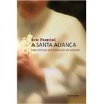 Livro - Santa Aliança, a - Cinco Séculos de Espionagem no Vaticano