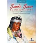 Livro - Santa Sara e o Sagrado Feminino: Orações, Oferendas, Novenas e Rituais