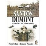 Livro - Santos Dumont: Bandeirante dos Ares e das Eras