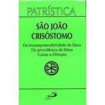 Livro - São João Crisóstomo: da Incompreensibilidade de Deus, da Providência de Deus, Cartas a Olímpia - Vol. 23