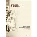 Livro - Saudade: da Poesia Medieval à Fotografia Contemporânea, o Percurso de um Sentimento Ambíguo