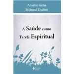 Livro - Saúde Como Tarefa Espiritual, a
