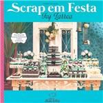 Livro - Scrap em Festa - Coleção Ivy Larrea