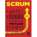 Livro Scrum: a Arte de Fazer o Dobro do Trabalho na Metade do Tempo Edição Revista