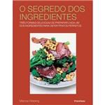 Livro - Segredo dos Ingredientes, o