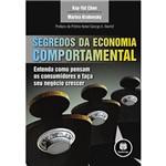 Livro - Segredos da Economia Comportamental - Entenda Como Pensam os Consumidores e Faça Seu Negócio Crescer