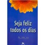 Livro - Seja Feliz Todos os Dias