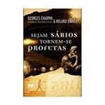 Livro - Sejam Sábios, Tornem-se Profetas
