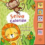 Livro - Selva Colorida - com Cinco Sons Divertidos