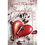 Livro - Sempre Foi Você - Trilogia Amores Traçados