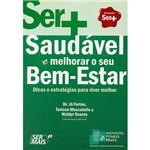 Livro - Ser + Saudável e Melhorar o Seu Bem-Estar