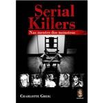Livro - Serial Killers - Nas Mentes dos Montros