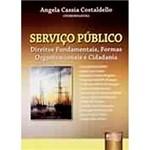 Livro - Serviço Público - Direitos Fundamentais, Formas Organizacionais e Cidadania