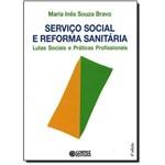 Livro - Servico Social e Reforma Sanitaria Lutas Sociais e Praticas Profissionais