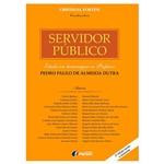 Livro - Servidor Público: Estudos em Homenagem ao Professor Pedro Paulo de Almeida Dutra