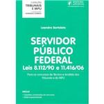 Livro - Servidor Público Federal: Leis 8.112/90 e 11.416/06 - Coleção Tribunais e MPU