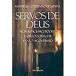 Livro - Servos de Deus Monasticismo, Poder e Ortodoxia em Santo Agostinho