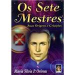 Livro - Sete Mestres: Suas Origens e Criações, os