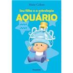 Livro - Seu Filho e a Astrologia: Aquario