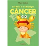 Livro - Seu Filho e a Astrologia: Câncer
