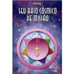 Livro - Seu Raio Cósmico de Missão