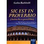 Livro - Sic Est In Provérbio: Assim Diz o Provérbio